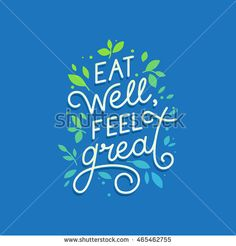 Vector logo design template with hand-lettering text - eat well, feel great - motivational and inspirational poster or card for health and fitness centers, yoga studios, organic and vegetarian stores