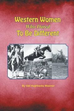 Western Women Who Dared to Be Different - Women of the West - National Cowboy Museum