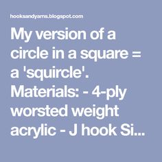 "My version of a circle in a square = a 'squircle'.  Materials: - 4-ply worsted weight acrylic - J hook Size:  4 1/2"" Note:  I croch..."