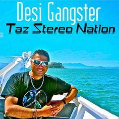Desi Gangster  Taz Stereo Nation