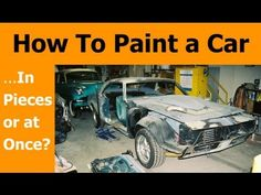 How To Paint a Car - in Pieces or Not? Auto Body Repair, Car Repair, Car Painting, Spray Painting, Chevy 2500hd, Best Paint Sprayer, Chevrolet Camaro 1969, Auto Body Work, Garage Paint