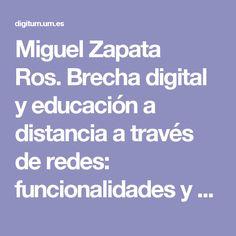 Miguel Zapata Ros.Brecha digital y educación a distancia a través de redes: funcionalidades y estrategias pedagógicas para el E-learning
