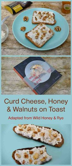 Curd Cheese, Honey & Walnuts on Toast and Wild Honey & Rye - Tin and Thyme World Recipes, Whole Food Recipes, Polish Recipes, Polish Food, Polish Breakfast, Heritage Recipe, Cheese Pairings, Wild Honey