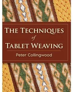 Peter Collingwood The Techniques of Tablet Weaving (Hardcover)
