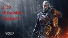 21:9 Ultrawide Support • WITCHER III [Info • 2560x1080 • 3440x1440 • Ger...