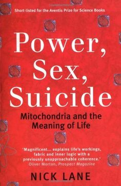 Power, Sex, Suicide: Mitochondria and the Meaning of Life by Nick Lane, http://www.amazon.com/dp/0199205647/ref=cm_sw_r_pi_dp_Qw9nqb1PGDJES