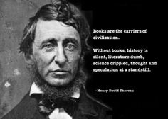 Books are the carriers of civilization.