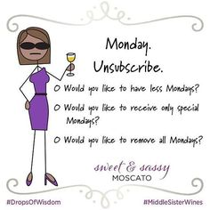 Didn't we just have a Monday? #mondaymotivation #middlesister #middlesisterwines #dropsofwisdom