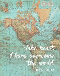 John 1633. Take heart. I have overcome the by LittleLifeDesigns