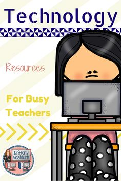 Technology resources for busy teachers. Find what you need to support your 21st century thinkers.