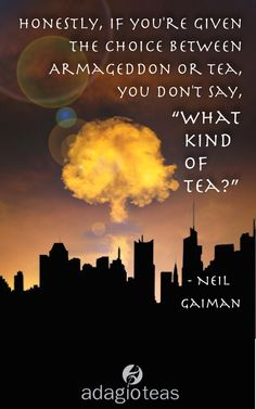 Tea Quotes: Is that a mushroom cloud, or did someone open a bag of matcha too fast?