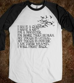YOU HAVE NO IDEA THE NEED I HAVE FOR THIS SHIRT!!!! A quote from the shatter me trilogy
