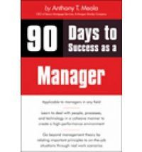 90 Days to Success as a Manager