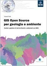 GIS Open Source per geologia e ambiente  Questo libro è stato concepito come un manuale operativo GIS ad uso di professionisti, ricercatori, studenti universitari e di tutti coloro che hanno necessità di operare con dati geografici nel settore geologico e ambientale in genere.
