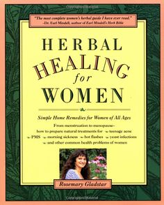 I highly recommend this book as a source of herbal remedies for all your womanly needs! Menstruation to menopause. Oh - and I just like that her name is Rosemary ;P