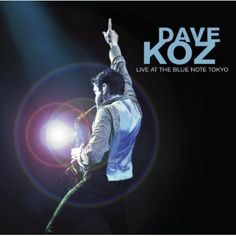 Dave Koz - Live At The Note Tokyo