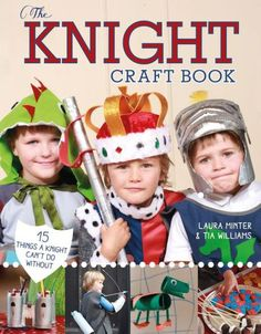 The Knight Craft Book: 15 Things a Knight Can't Do Without