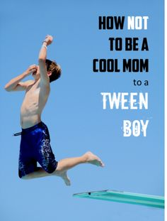 How Not To Be A Cool Mom to a Tween Boy - kludgymom.com