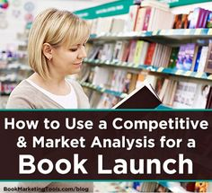 How to Use a Competitive & Market Analysis for a Book Launch | Book Marketing Tools Blog