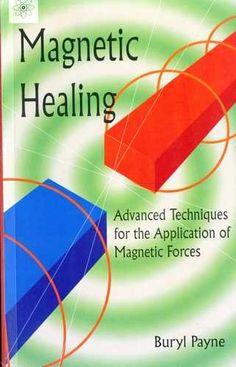 Getting Started in Magnetic Healing, Buryl PAYNE, PhD. Natural Vitamins, Alternative Medicine, Acupuncture, Reiki, Chakra, Healing, Therapy, Chakras, Alternative Health