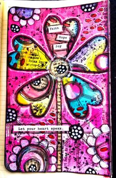Faith...Hope...Joy...Let your heart speak.    (Tracy Scott)