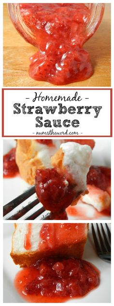 Homemade Strawberry Sauce ~ It is as easy as they come... Simple, delicious and perfect on just about anything!