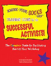 This interactive workshop developed by Wendy Lesko will inspire young people to make an impact in their corner of the world. The training package has everything but snacks (and socks)!  The 50-page facilitator's manual contains a minute-by-minute script for both a 60-minute workshop and a longer version.  Skill-based activities are geared specifically for older teens plus there are separate age-appropriate materials for younger teens.