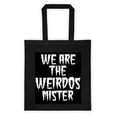 """""""The Craft"""" We Are the Weirdos Mister Tote - Mortal Threads"""