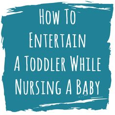 great ideas for keeping a toddler busy while nursing a baby... Oh boy lol