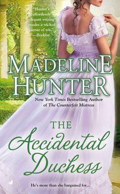 Madeline Hunter - The Accidental Duchess / #awordfromJoJo #HistoricalRomance #MadelineHunter