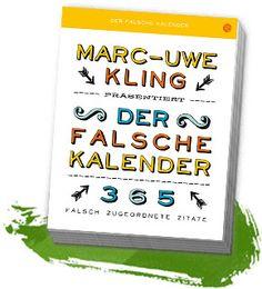 Onlineshop Marc-Uwe Kling - Geschichten & Lieder - Abreißkalender Der falsche Kalender von Marc-Uwe Kling - 365 falsch zugeordnete Zitate im...