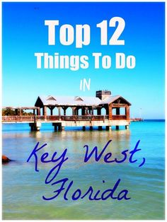 Top 12 Things To Do In Key West, Florida