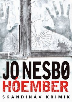 Hóember by Jo Nesbø - Books Search Engine Trademark Registration, White Books, Oslo, Love Book, Search Engine, Ebooks, Challenges, Snowman, Products