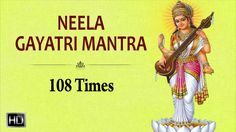 Neela - 108 Times with Lyrics - Powerful Gayatri Mantra 108, Lyrics, Times, Music, Youtube, Musica, Musik, Song Lyrics, Muziek
