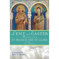 Lent and Easter Wisdom From St. Francis and St. Clare of Assisi, $10.99  #CatholicCompany