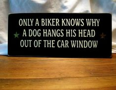 Only a Biker knows why a Dog Painted Wood Sign Motorcycle Primitive. $13.95, via Etsy.