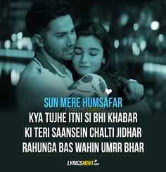 """Humsafar Lyrics from Badrinath Ki Dulhania: A beautiful melodious song sung, composed and written by Akhil Sachdeva featuring Mansheel Gujral on female vocals. The music video of the song """"Sun Mere Humsafar"""" features Varun Dhawan and Alia Bhatt. Romantic Song Lyrics, Beautiful Lyrics, Cool Lyrics, Me Too Lyrics, Love Songs Lyrics, Romantic Quotes, Music Lyrics, Besties Quotes, Love Song Quotes"""