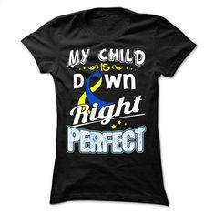 My Child – Down Syndrome T Shirt, Hoodie, Sweatshirts - shirt design #tee #clothing