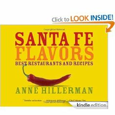 Santa Fe Flavors: Best Restaurants and Recipes by Anne Hillerman. $5.84. 112 pages. Publisher: Gibbs Smith (January 26, 2009). Author: Anne Hillerman