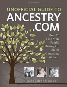 Unofficial Guide to Ancestry.com: How to Find Your Family History on the No. 1 Genealogy Website by Nancy Hendrickson http://www.amazon.com/dp/1440336180/ref=cm_sw_r_pi_dp_5GSsub08MFQH6