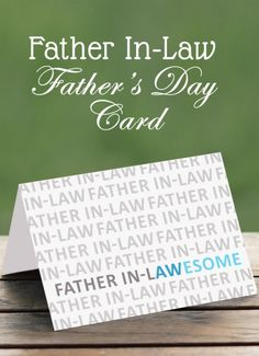 Printable Father-In-Law card! Give this funny card to your FIL for Father's Day, or any day!   saynotsweetanne.com   #fathersday #printable