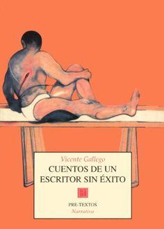 1994 Cuentos de un escritor sin éxito. Vicente Gallego