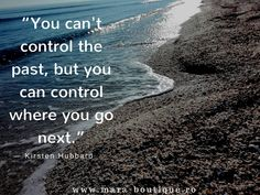 """You can't control the past, but you can control where you go next."" ― Kirsten Hubbard www.mara-boutique.ro"