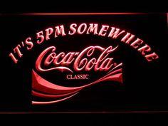 431-r It's 5 pm Somewhere Coca Cola Neon Light Sign