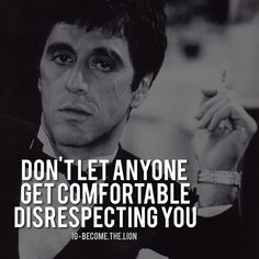 How people treat you in private but especially how people treat you in public is important. NEVER allow someone to make a habit out of disrespecting you in public among your peers and or elders. Wise Quotes, Quotable Quotes, Great Quotes, Motivational Quotes, Funny Quotes, Inspirational Quotes, Scarface Quotes, Godfather Quotes, Gangster Quotes