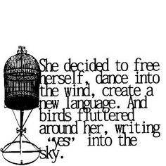 She decided to free herself....
