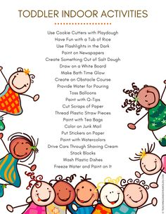 Toddler Indoor Activities - Printable List Included These toddler indoor activities are the perfect solution when you cannot get outside. Fun ideas that engage young children at school and at home! Free printable list to go with activities in the post. Indoor Activities For Toddlers, Toddler Learning Activities, Infant Activities, Kids Learning, Children Activities, Day Care Activities, Montessori Toddler, 4 Year Old Activities, Family Activities