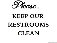 Printable Keep Our Restrooms Clean Sign