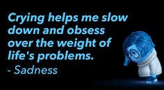 inside out sadness quotes - Google Search