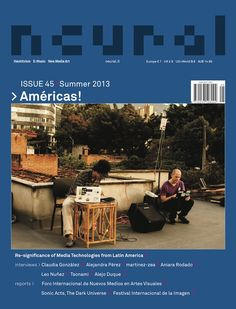 """New Neural issue (#45 """"Américas!"""") is available.  http://neural.it/2013/09/new-neural-issue-45-americas/ Subscribe now and get your copy! http://neural.it/subscribe"""